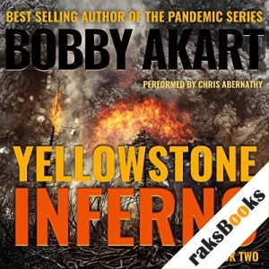 Yellowstone: Inferno: A Post-Apocalyptic Survival Thriller Audiobook By Bobby Akart cover art