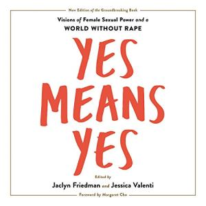 Yes Means Yes! Audiobook By Jaclyn Friedman, Jessica Valenti cover art
