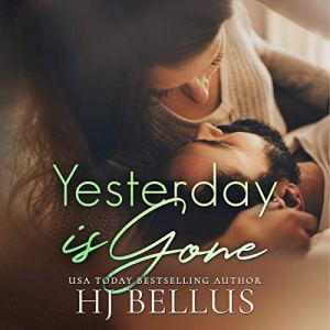 Yesterday Is Gone Audiobook By HJ Bellus cover art