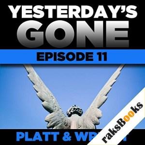 Yesterday's Gone: Episode 11 Audiobook By Sean Platt, David Wright cover art