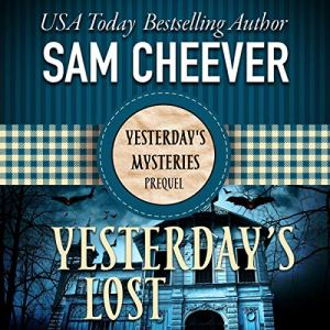 Yesterday's Lost Audiobook By Sam Cheever cover art