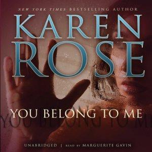 You Belong to Me Audiobook By Karen Rose cover art