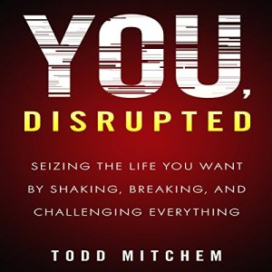 You, Disrupted Audiobook By Todd Mitchem cover art