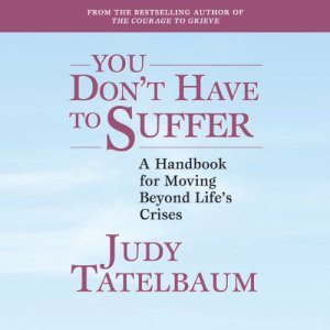 You Don't Have to Suffer Audiobook By Judy Tatelbaum cover art