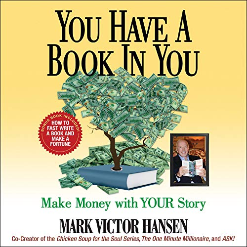 You Have a Book In You Audiobook By Mark Victor Hansen cover art