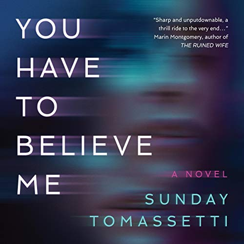 You Have to Believe Me Audiobook By Sunday Tomassetti cover art