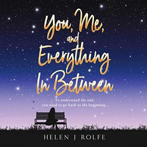 You, Me, and Everything in Between Audiobook By Helen J. Rolfe cover art