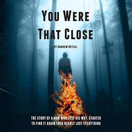 You Were That Close Audiobook By Andrew Hetzel cover art