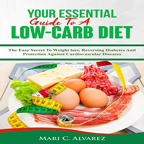 Your Essential Guide to a Low-Carb Diet Audiobook By Mari C. Alvarez cover art