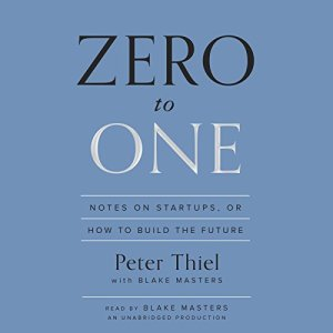 Zero to One Audiobook By Peter Thiel, Blake Masters cover art