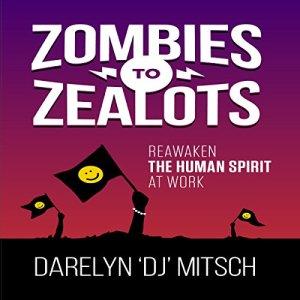"Zombies to Zealots Audiobook By Darelyn ""DJ"" Mitsch cover art"