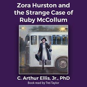 Zora Hurston and the Strange Case of Ruby McCollum Audiobook By C. Arthur Ellis Jr cover art