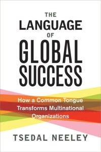 Professor Neeley's 2017 book, The Language of Global Success.