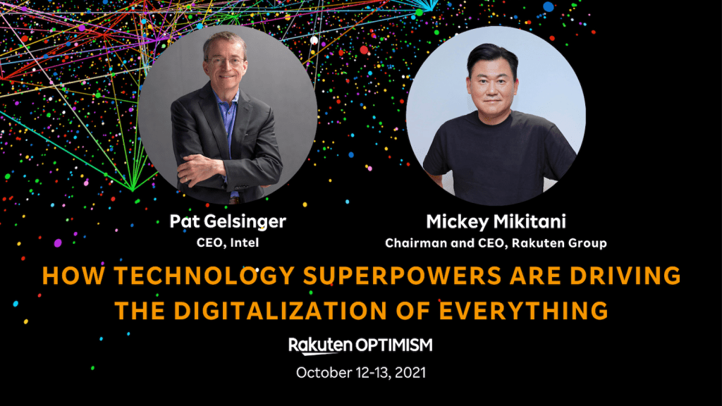 """Rakuten Optimism session """"How Technology Superpowers are Driving the Digital World"""" will feature Rakuten Group CEO and Pat Gelsinger, CEO of Intel."""
