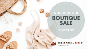 Summer Boutique Sale @ Dress for Success   Raleigh   North Carolina   United States