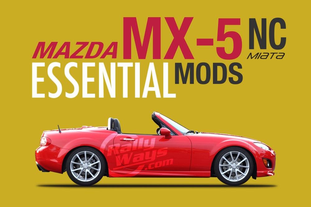 medium resolution of mazda mx5 miata nc 2006 2015 essential mods