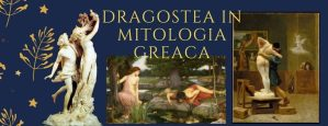 Dragostea in mitologia greaca
