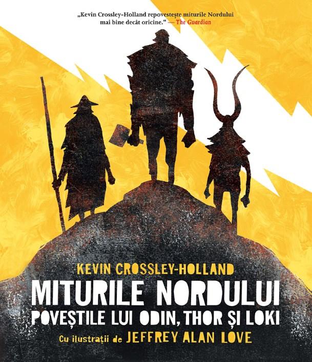 Miturile Nordului. Povestile lui Odin, Thor si Loki - Kevin Crossley-Holland