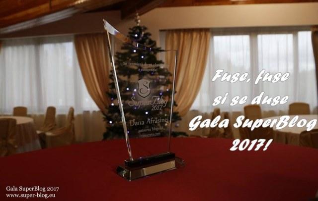 Fuse, fuse si se duse Gala SuperBlog 2017!