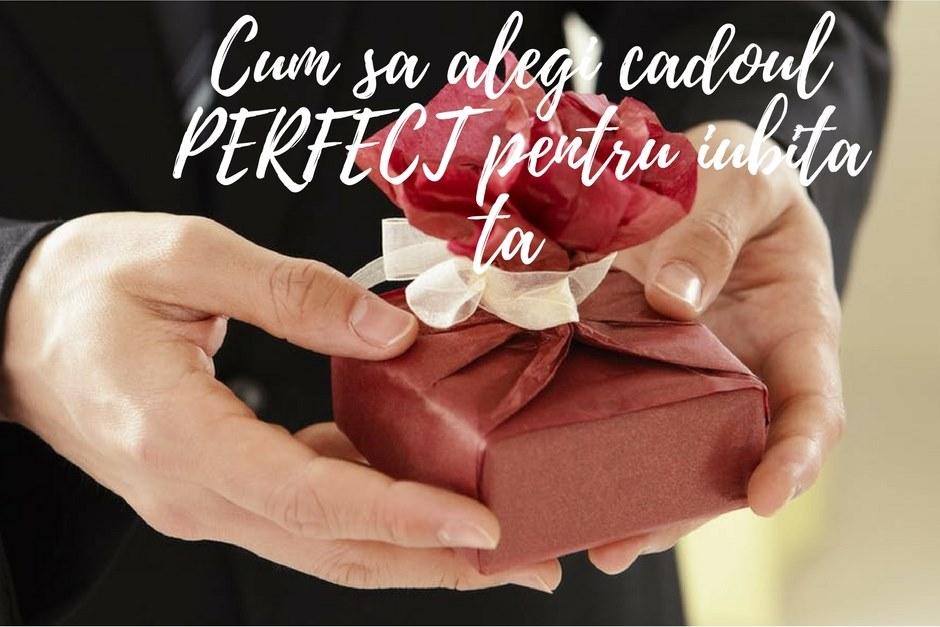 Cum sa alegi cadoul PERFECT pentru iubita ta