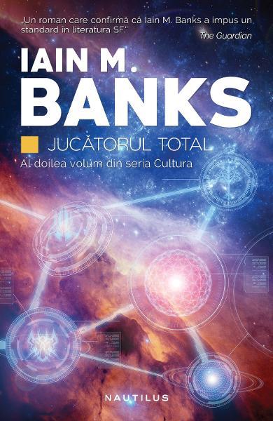 Jucatorul total - Iain M. Banks