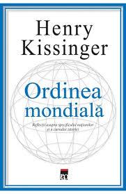 HENRY KISSINGER Ordinea mondiala