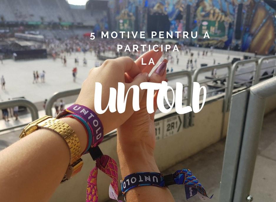 5 motive pentru a participa la UNTOLD