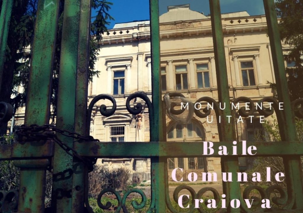 Monumente uitate? Baile comunale din Craiova