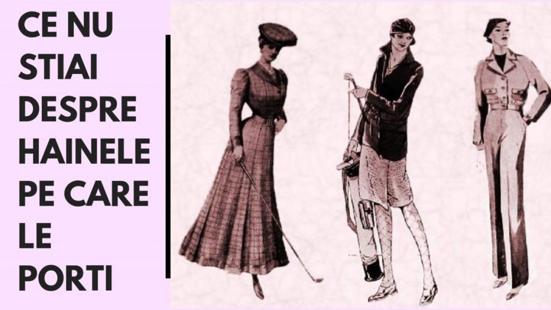 Ce NU stiai despre hainele pe care le porti