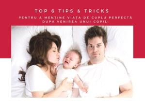 Viața de cuplu PERFECTĂ după venirea unui copil! TOP 6 TIPS & TRICKS