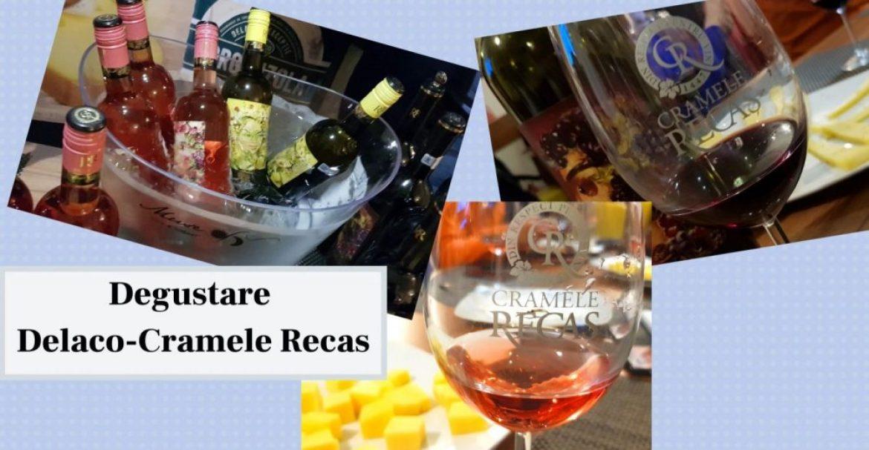 Degustare Delaco-Cramele Recas. Stimularea palatului prin aciditatea si grasime