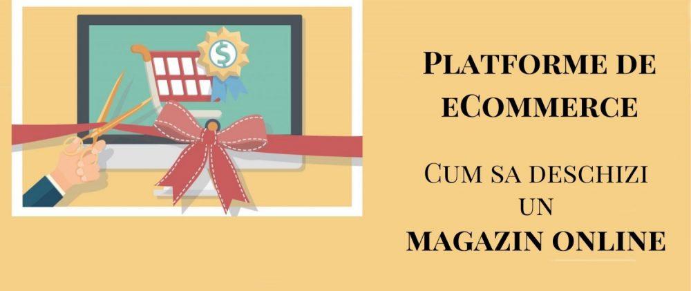 Platforme de eCommerce. Cum sa deschizi un magazin online in 30 de minute