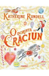 O dorinta de Craciun – Katherine Rundell, Emily Sutton