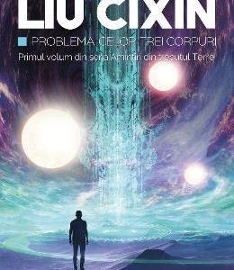 Problema celor trei corpuri - Liu Cixin
