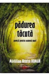 Padurea tacuta - Madalina Neacsu Roman