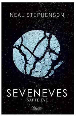 Seveneves. Sapte Eve - Neal Stephenson