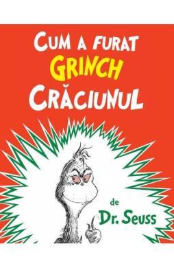 Cum a furat Grinch Craciunul - Dr. Seuss