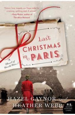 Last Christmas in Paris A Novel of World War I - Hazel Gaynor