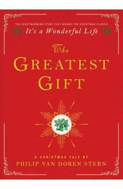 The Greatest Gift: A Christmas Tale - Philip Van Doren Stern
