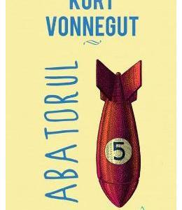 Abatorul cinci - Kurt Vonnegut