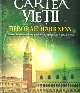Cartea vietii - Deborah Harkness