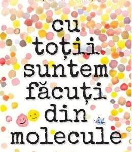 Cu totii suntem facuti din molecule - Susin Nielsen