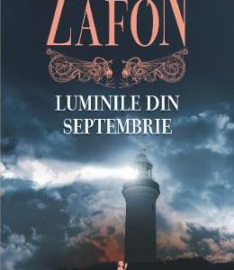 Luminile din septembrie ed.2017 - Carlos Ruiz Zafon