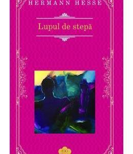 Lupul de stepa (Rao Clasic) - Hermann Hesse