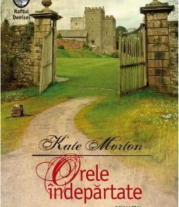 Orele indepartate - Kate Morton