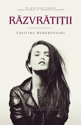 Razvratitii - Cristina Nemerovschi