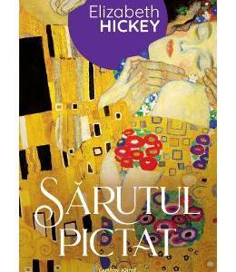Sarutul pictat - Elizabeth Hickey