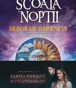 Scoala noptii - Deborah Harkness