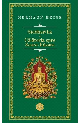 Siddhartha. Calatoria spre Soare-Rasare - Hermann Hesse