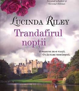 Trandafirul noptii - Lucinda Riley